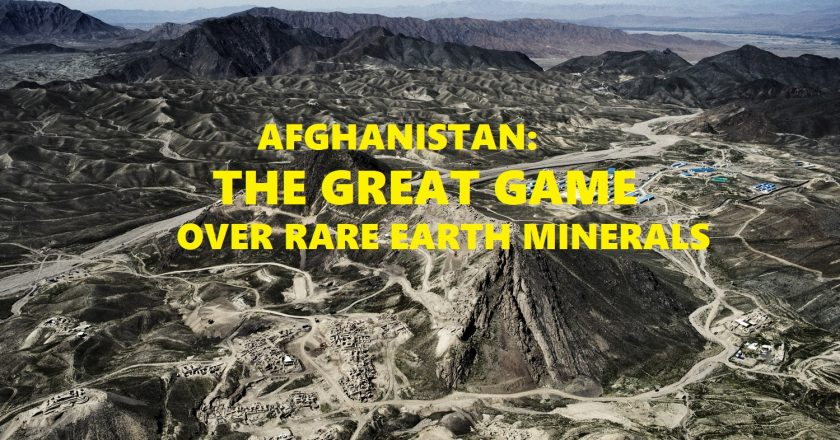 The Great Game over Rare Earth Minerals in Afghanistan